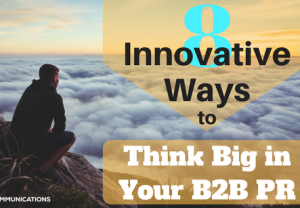8 инновационных способов мыслить широко в PR для бизнеса
